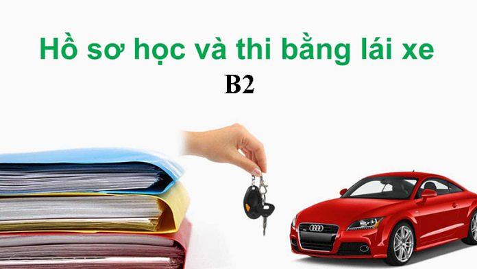 Hồ sơ học và thi bằng lái xe B2