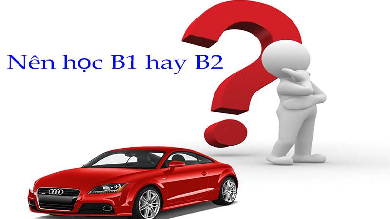 Nên học B1 hay B2?